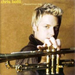 CHRIS BOTTI - A Thousand Kisses Deep CD