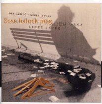 MUSICAL ROCKOPERA - Sose Halunk Meg A Zenés Játék Dalai CD