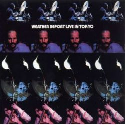 WEATHER REPORT - Live In Tokyo / 2cd / CD