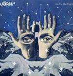 CHEMICAL BROTHERS - We Are The Night CD