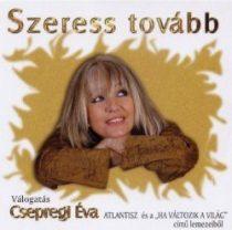 CSEPREGI ÉVA - Szeress Tovább CD