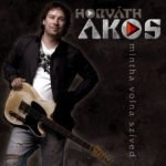 HORVÁTH ÁKOS - Mintha Volna Szíved CD