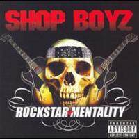 SHOP BOYZ - Rockstar Mentality CD