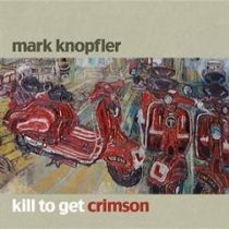MARK KNOPFLER - Kill To Get Crimson /cd+dvd limited/ CD