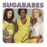 SUGABABES - Change /ee/ CD