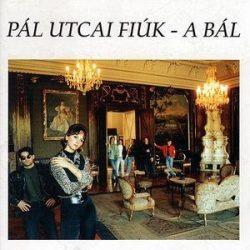 PÁL UTCAI FIÚK - A Bál CD