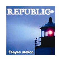 REPUBLIC - Fényes Utakon CD