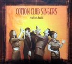 COTTON CLUB SINGERS - Hofimánia CD
