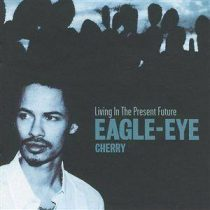 EAGLE-EYE CHERRY - Living In The Present Day CD