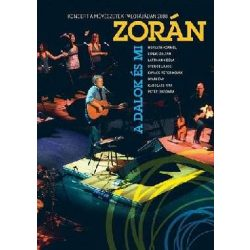 ZORÁN - A Dalok És Mi Koncert DVD