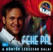 FEKE PÁL - A Döntők Legszebb Dalai CD