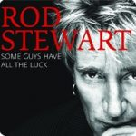 ROD STEWART - Some Guys Have All The Luck /2cd+dvd/ CD