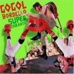 GOGOL BORDELLO - Super Taranta CD