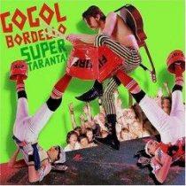 GOGOL BORDELLO - Super Taranta CD