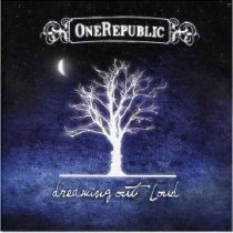 ONEREPUBLIC - Dreaming Out Load CD