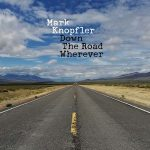 MARK KNOPFLER - Down The Road Wherever CD