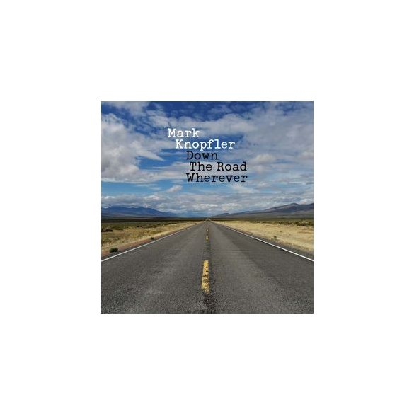 MARK KNOPFLER - Down The Road Wherever / deluxe / CD