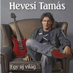 HEVESI TAMÁS - Egy Új Világ CD