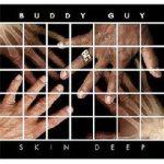 BUDDY GUY - Skin Deep CD