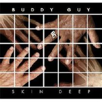 BUDDY GUY - Skin Deep CD