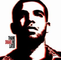 DRAKE - Thank Me Later CD