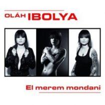 OLÁH IBOLYA - El Merem Mondani CD