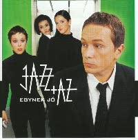 JAZZ+AZ - Egynek Jó CD