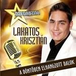 LAKATOS KRISZTIÁN - A Döntőben Elhangzott Dalok CD