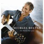 MICHAEL BOLTON - One World One Love CD