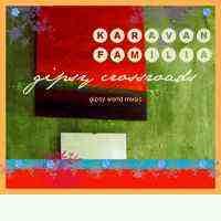 KARAVAN FAMILIA - Gipsy Crossroad CD