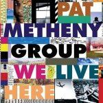 PAT METHENY - We Live Here CD