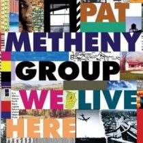 PAT METHENY - We Live Here CD