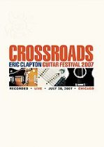 ERIC CLAPTON - Crossroads Guitar Festival 2007 DVD