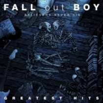 FALL OUT BOY - Believers Never Die Greatest Hits CD