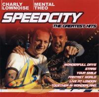 CHARLEY LOWNOISE , MENTHAL THEO - Speedcity The Greatest Hits CD