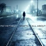 PAT METHENY - Whats It All About CD