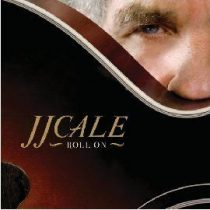 J.J.CALE - Roll On CD