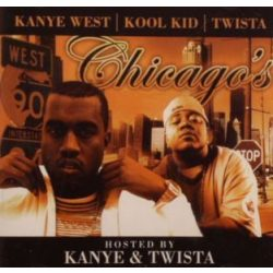 KANYE WEST & KOOL KID & TWISTA - Chicago's Finest CD