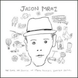 JASON MRAZ - We Sing We Dance We Steal Things /2cd+dvd/ CD