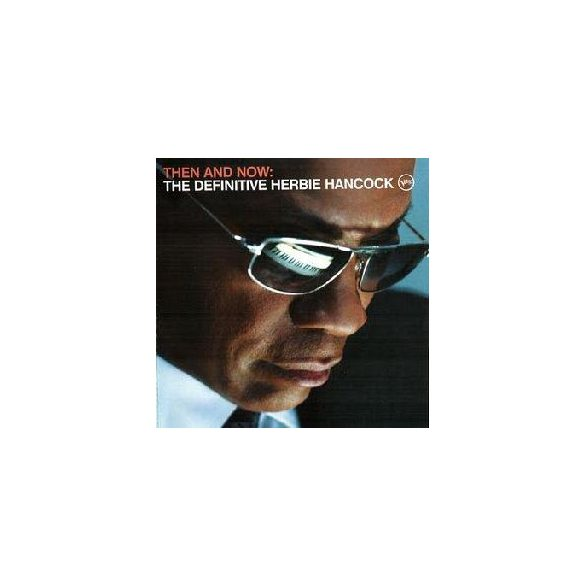 HERBIE HANCOCK - Then And Now Definitive CD