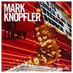MARK KNOPFLER - Get Lucky CD
