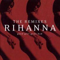 RIHANNA - Good Girl Gone Remixes CD
