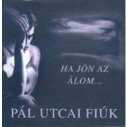 PÁL UTCAI FIÚK - Ha Jön Az Álom CD
