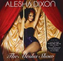 ALESHA DIXON - The Alesha Show CD