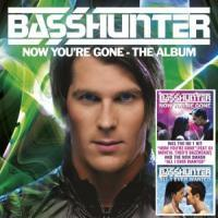 BASSHUNTER - Now You're Gone CD