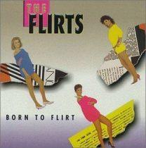 FLIRTS - Born To Flirt CD