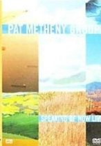 PAT METHENY - Speaking Of Now Live DVD