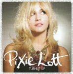 PIXIE LOTT - Turn It Up /ee/ CD