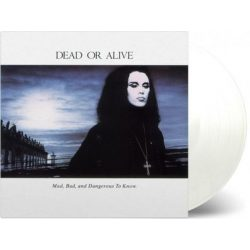 DEAD OR ALIVE - Mad,Bad And Dangerous To Know / limitált színes vinyl bakelit / LP