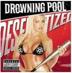 DROWNING POOL - Desensitized CD